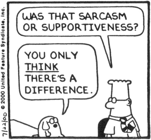 dilbert-sarcasm-supportiveness-difference.jpg
